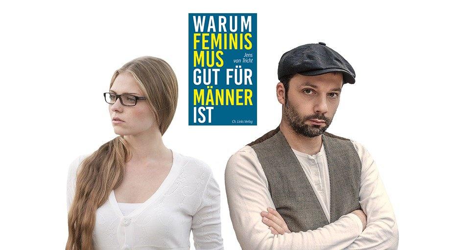 Jens van Tricht Warum Feminismus gut für Männer ist