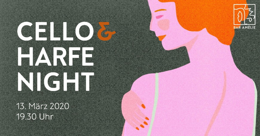 Bar Amélie | Cello-Harfe-Night am 13.03.2020